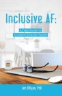 Inclusive AF: A Field Guide for Accidental Diversity Experts Cover Image