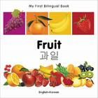 My First Bilingual Book–Fruit (English–Korean) Cover Image