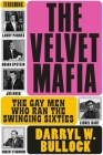 The Velvet Mafia: The Gay Men Who Ran The Swinging Sixties Cover Image