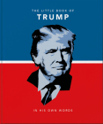 The Little Book of Trump: In His Own Words (Little Book Of...) Cover Image