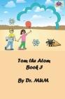 Tom the Atom, Book 3: Bonds make a world fond Cover Image