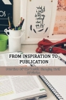 From Inspiration To Publication: Overview Of The Rapidly Changing World Of Fiction: What Are The Steps To Writing And Publishing A Book? Cover Image