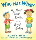 Who Has What?: All about Girls' Bodies and Boys' Bodies (Let's Talk about You and Me) Cover Image