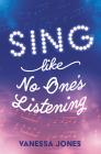 Sing Like No One's Listening Cover Image