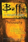 Buffy the Vampire Slayer and Philosophy: Fear and Trembling in Sunnydale (Popular Culture and Philosophy #4) Cover Image