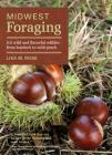 Midwest Foraging: 115 Wild and Flavorful Edibles from Burdock to Wild Peach (Regional Foraging Series) Cover Image