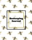 Beekeeping Journal: Beekeepers Inspection Notebook, Track & Log Bee Hive, Honey Bee Record Keeping Book, Beekeeper Log Gift Cover Image