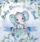 It's a Boy! Baby Shower Guest Book: Cute Elephant Tiny Baby Boy, Ribbon and Flowers With Letters Watercolor Blue Floral Theme Hardback Cover Image