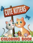 Cute Kittens Coloring Book: Pusheen Coloring Book, Cat Coloring Book for Kids, Ages 4-8, 8-12, Kitten Coloring Book for Relaxation and Stress Reli Cover Image