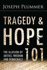 Tragedy and Hope 101: The Illusion of Justice, Freedom, and Democracy Cover Image