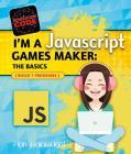 I'm a JavaScript Games Maker: The Basics (Generation Code) Cover Image