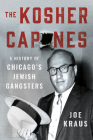 The Kosher Capones: A History of Chicago's Jewish Gangsters Cover Image