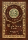 Uncle Tom's Cabin (Royal Collector's Edition) (Annotated) (Case Laminate Hardcover with Jacket) Cover Image