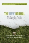 The New Normal: The Canadian Prairies in a Changing Climate (University of Regina Publications #4) Cover Image