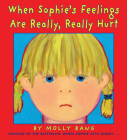When Sophie's Feelings Are Really, Really Hurt Cover Image