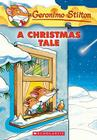 A Christmas Tale (Geronimo Stilton Special Edition): A Christmas Tale Cover Image