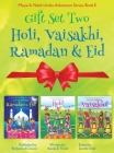 GIFT SET TWO (Holi, Ramadan & Eid, Vaisakhi): Maya & Neel's India Adventure Series (Festival of Colors, Multicultural, Non-Religious, Culture, Bhangra Cover Image