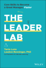 The Leader Lab: Core Skills to Become a Great Manager, Faster Cover Image