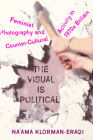 The Visual is Political: Feminist Photography and Countercultural Activity in 1970s Britain Cover Image
