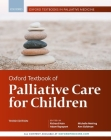 Oxford Textbook of Palliative Care for Children (Oxford Textbooks in Palliative Medicine) Cover Image