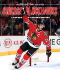The Chicago Tribune Book of the Chicago Blackhawks: A Decade-By-Decade History Cover Image