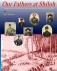 Our Fathers at Shiloh: A Step-by-Step Account of One of the Greatest Battles of the Civil War Cover Image