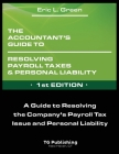 The Accountant's Guide to Resolving Payroll Taxes and Personal Liability Cover Image