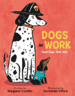 Dogs at Work: Good Dogs. Real Jobs. Cover Image