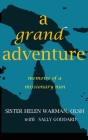 A Grand Adventure: Memoirs of a Missionary Nun Cover Image
