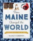 How Maine Changed the World Cover Image