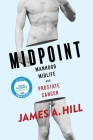 Midpoint: Manhood, Midlife and Prostate Cancer Cover Image