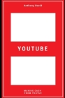 Youtube: Making Cash From Youtube Cover Image