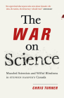 The War on Science: Muzzled Scientists and Wilful Blindness in Stephen Harper's Canada Cover Image