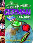 Say What When You Sneeze? German for Kids (Paperback) Cover Image