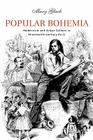 Popular Bohemia: Modernism and Urban Culture in Nineteenth-Century Paris Cover Image