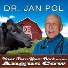 Never Turn Your Back on an Angus Cow Lib/E: My Life as a Country Vet Cover Image