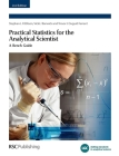 Practical Statistics for the Analytical Scientist: A Bench Guide (Valid Analytical Measurement) Cover Image