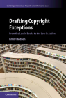 Drafting Copyright Exceptions: From the Law in Books to the Law in Action (Cambridge Intellectual Property and Information Law #51) Cover Image