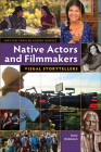 Native Actors and Filmmakers: Visual Storytellers (Native Trailblazers) Cover Image
