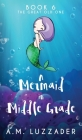 A Mermaid in Middle Grade Book 6: The Great Old One Cover Image