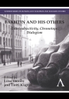 Bakhtin and His Others: (Inter)Subjectivity, Chronotope, Dialogism Cover Image