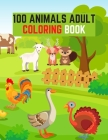 100 Animals Adult Coloring Book: Horses, Donkey, Duck, Rooster and More Cover Image