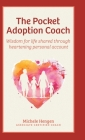 The Pocket Adoption Coach: Wisdom for life shared through heartening personal account Cover Image