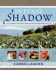 In Etna's Shadow: Culinary Adventures from Eastern Sicily Cover Image