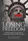 Losing Freedom: Socialism and the Growing Threat to American Life, Liberty and Free Enterprise Cover Image