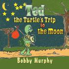 Ted the Turtle's Trip to the Moon Cover Image