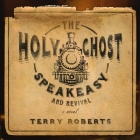 The Holy Ghost Speakeasy and Revival Cover Image