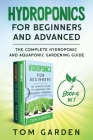 Hydroponics for Beginners and Advanced (2 Books in 1): The Complete Hydroponic and Aquaponic Gardening Guide Cover Image