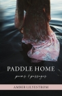 Paddle Home: Poems & passages Cover Image