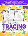 Learn to Write Tracing Letters & Numbers, Early Learning Workbook, Ages 3 4 5: Handwriting Practice Workbook for Kids with Pen Control, Alphabet, Line Cover Image